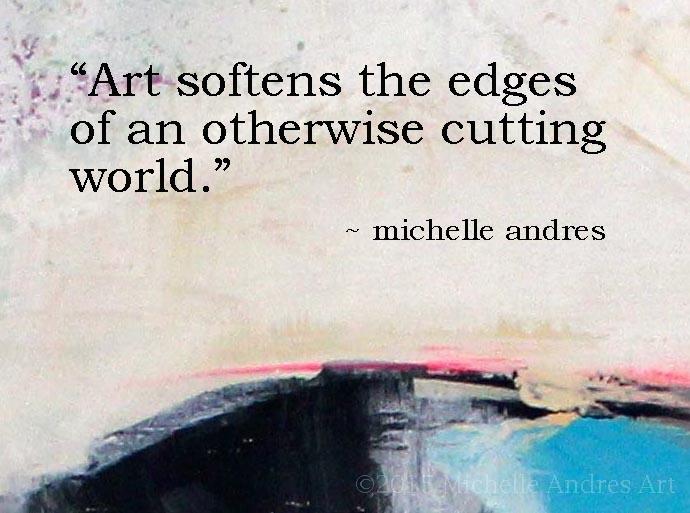 Art Softens Edges Art Quote - Andres