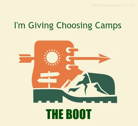 I'm giving choosing camps the boot
